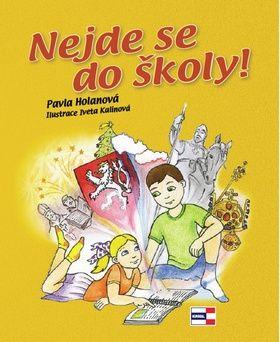 Pavla Holanová: Nejde se do školy! cena od 126 Kč