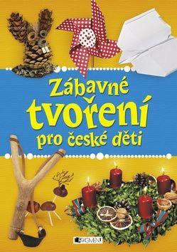 Antonín Šplíchal: Zábavné tvoření pro české děti cena od 186 Kč