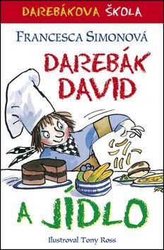 Francesca Simon: Darebák David a jídlo cena od 115 Kč