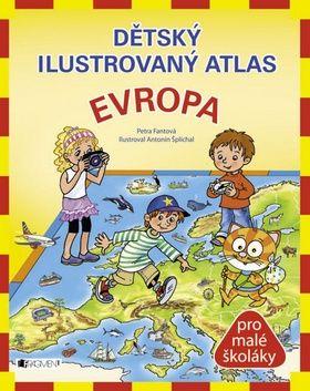 Šplíchal A., Fantová P.: Dětský ilustrovaný atlas - Evropa cena od 169 Kč