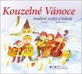 Kateřina Sládková, Jaroslav Krček, Petr Šulc: Kouzelné Vánoce, tradiční zvyky a koledy - CD cena od 174 Kč