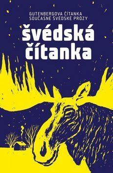 kol.: Švédská čítanka - Gutenbergova čítanka současné švédské prózy cena od 195 Kč