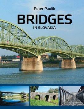 Peter Paulík: Bridges in Slovakia cena od 551 Kč