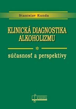 Stanislav Kunda: Klinická diagnostika alkoholizmu cena od 325 Kč