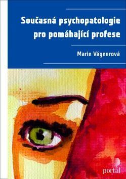 Současná psychopatologie pro pomáhající profese cena od 721 Kč