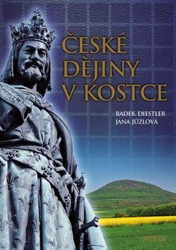 Jana Jůzlová, Radek Diestler: České dějiny v kostce cena od 308 Kč
