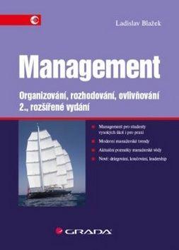 Ladislav Blažek: Management - Organizování, rozhodování, ovlivňování cena od 245 Kč