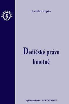 Ladislav Kupka: Dedičské právo hmotné cena od 402 Kč