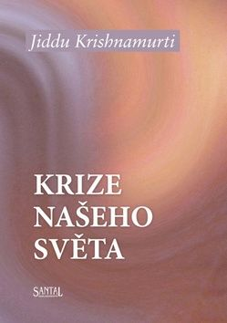 Jiddu Krishnamurti: Krize našeho světa cena od 161 Kč