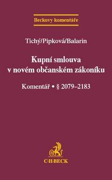 Kupní smlouva v novém občanském zákoníku Komentář ž 2079-2183 cena od 672 Kč