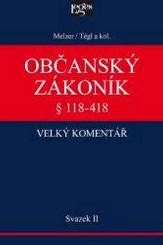 Petr Tégl: Občanský zákoník Velký komentář § 118-488 cena od 2207 Kč