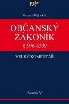 Filip Melzel: Občanský zákoník Velký komentář § 976-1399 cena od 0 Kč