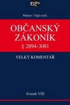 Petr Tégl: Občanský zákoník Velký komentář § 2894-3081 cena od 1181 Kč