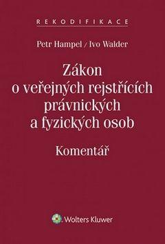 Petr Hampel, Ivo Walder: Zákon o veřejných rejstřících právnických a fyzických osob cena od 523 Kč