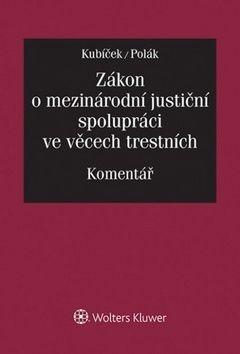 Miroslav Kubíček, Přemysl Polák: Zákon o mezinárodní justiční spolupráci ve věcech trestních cena od 1439 Kč