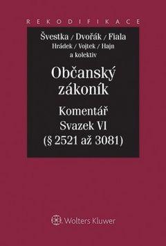 Jiří Švestka, Jan Dvořák, Josef Fiala: Občanský zákoník Komentář Sv.VI cena od 1783 Kč