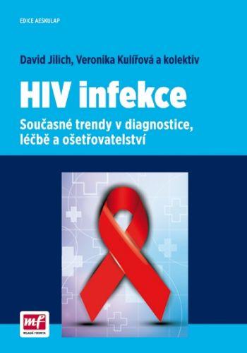 Jilich David, Kulířová Veronika: HIV infekce - Současné trendy v diagnostice, léčbě a ošetřovatelství cena od 256 Kč