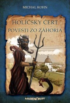 Michal Kohn, Miro Harušťák: Holíčsky čert cena od 209 Kč