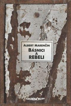 Albert Marenčin: Básnici a rebeli cena od 192 Kč