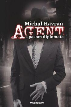 Michal Havran: Agent s pasom diplomata cena od 225 Kč