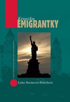 Ľuba Ružičková- Haviar: Kronika emigrantky cena od 190 Kč
