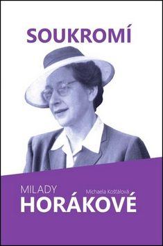 Michaela Košťálová: Soukromí Milady Horákové cena od 119 Kč