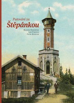 Jan Pikous, Petr Kurtin, Marek Řeháček: Putování za Štěpánkou cena od 185 Kč