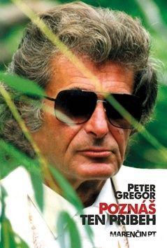 Peter Gregor: Poznáš ten príbeh? cena od 187 Kč