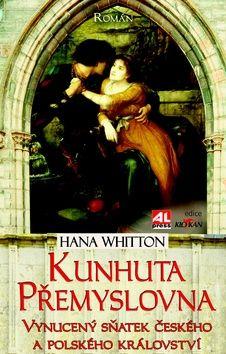 Hana Whitton: Kunhuta Přemyslovna cena od 175 Kč