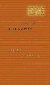 Ernest Hemingway: Rajská záhrada cena od 308 Kč