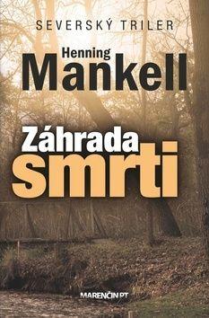 Henning Mankell: Záhrada smrti cena od 222 Kč