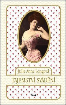 Julie Anne Long: Tajemství svádění cena od 99 Kč