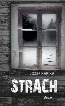 Jozef Karika: Strach cena od 232 Kč