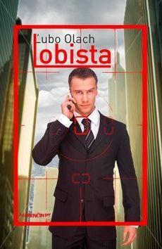 Ľubomír Olach: Lobista cena od 231 Kč