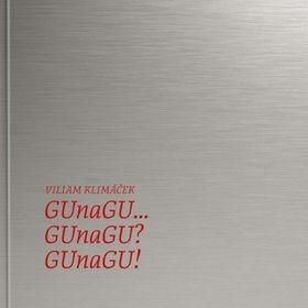 Viliam Klimáček: GUnaGU... GUnaGU? GUnaGU! cena od 607 Kč