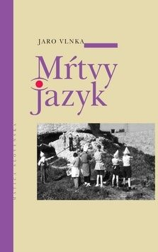 Jaroslav Vlnka: Mŕtvy jazyk cena od 177 Kč