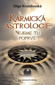Olga Krumlovská: Karmická astrologie - Nejsme tu poprvé cena od 189 Kč