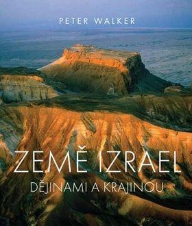 Peter Walker: Země Izrael cena od 384 Kč