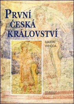 Martin Wihoda: První česká království cena od 251 Kč