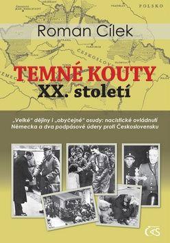 Roman Cílek: Temné kouty XX. století cena od 249 Kč