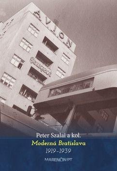 Moderná Bratislava 1918-1939 cena od 248 Kč