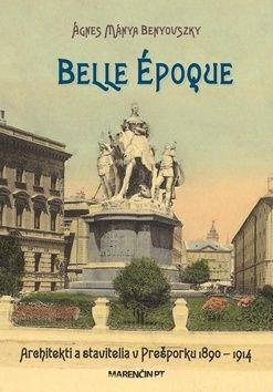Ágnes Mánya Benyovszky: Belle époque cena od 203 Kč