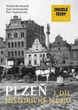 Petr Domanický, Tomáš Bernhardt, Jana Domanická: Zmizelé Čechy-Plzeň 1 cena od 220 Kč
