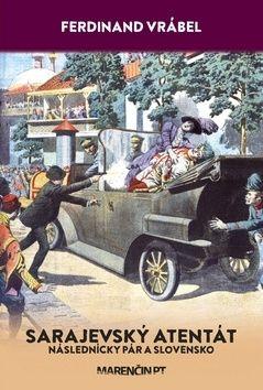 Ferdinand Vrábel: Sarajevský atentát cena od 155 Kč