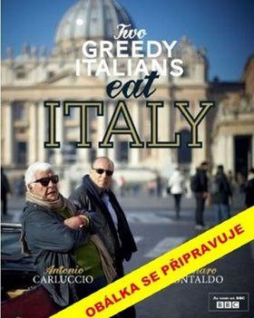 Antonio Carluccio, Gennaro Contaldo: Dva italští gurmáni jedí po italsku cena od 359 Kč