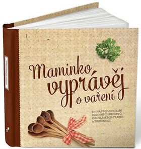 Monika Kopřivová: Maminko, vyprávěj o vaření cena od 383 Kč