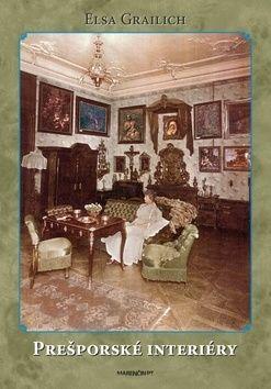 Elsa Grailich: Prešporské interiéry cena od 227 Kč