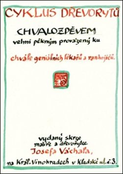 Josef Váchal: Cyklus dřevorytů k chvále geniálních lékařů a ranhojičů cena od 271 Kč