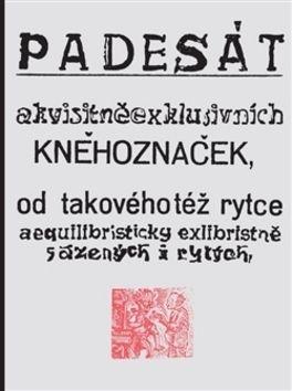 Josef Váchal: Padesát akvisitněexklusivních kněhoznaček, cena od 441 Kč
