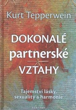 Kurt Tepperwein: Dokonalé partnerské vztahy cena od 229 Kč